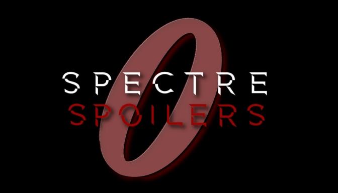 [Edito] Contre les spoilers de SPECTRE