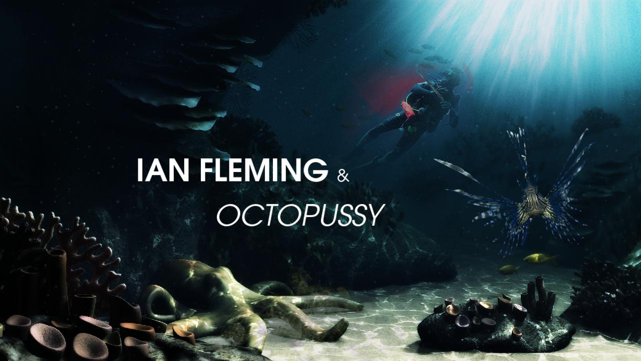 Octopussy : Fleming, la pieuvre et la rascasse