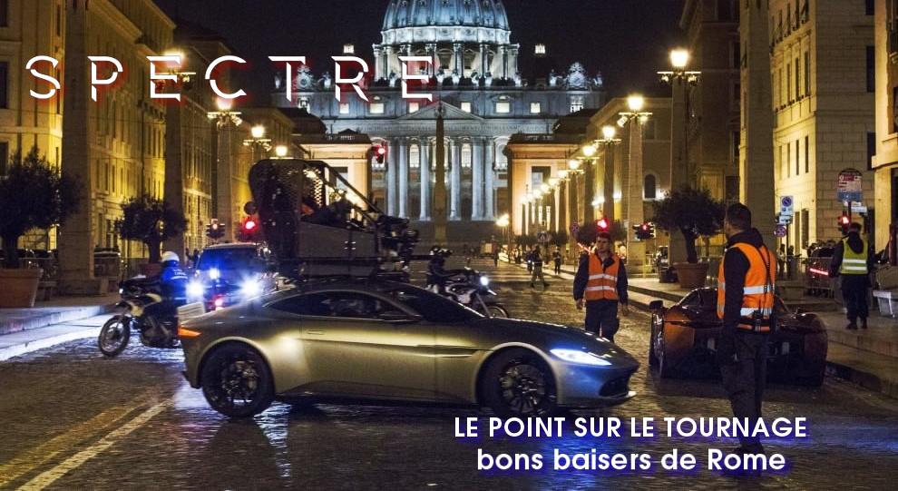 [SPECTRE] Le point sur le tournage #4 – Bons Baisers de Rome