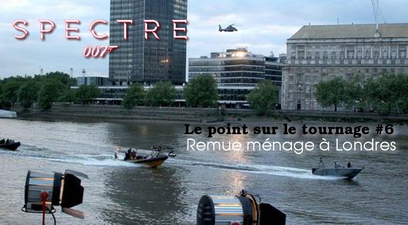[SPECTRE] Le point sur le tournage #6 – Remue-ménage à Londres [SPOILERS]