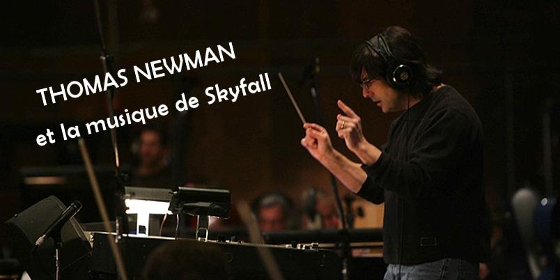 Thomas Newman et la bande son de Skyfall