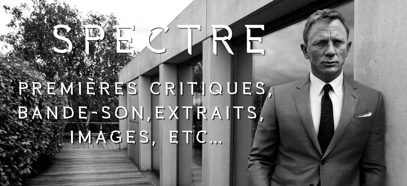 Spectre : premières critiques, bande-son, extraits, images, etc...
