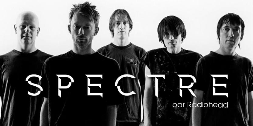 Spectre, par Radiohead