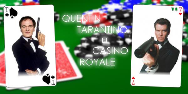 Quentin Tarantino et Casino Royale