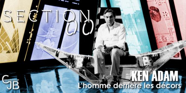 Section 00 - Ken Adam et James Bond